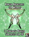 RPG Item: Archetypes for Weirdos: Ranger Archetypes for Weirdos