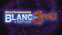Video Game: MegaTagmension Blanc + Neptune VS Zombies