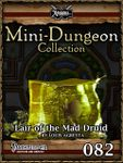 RPG Item: Mini-Dungeon Collection 082: Lair of the Mad Druid (Pathfinder)
