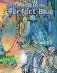 RPG Item: Operation: Perfect Blue