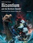 RPG Item: Bizantium and the Northern Islands