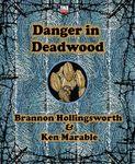 RPG Item: Danger in Deadwood