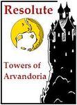 RPG: Resolute: Towers of Arvandoria