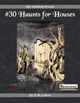 RPG Item: #30 Haunts for Houses