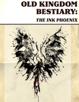 RPG Item: Old Kingdom Bestiary: The Ink Phoenix