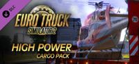 Video Game: Euro Truck Simulator 2 - High Power Cargo Pack