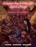 RPG Item: Incantations from the Other Side: Spirit Magic