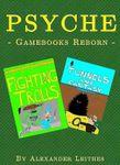 RPG Item: Psyche: Gamebooks Reborn