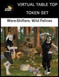 RPG Item: Virtual Table Top Token Set: Were-Shifters: Wild Felines