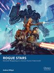 Board Game: Rogue Stars: Skirmish Wargaming in a Science Fiction Underworld