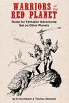 RPG Item: Warriors of the Red Planet: Rules for Fantastic Adventures Set on Other Planets