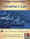RPG Item: Dragon Heist Maps: Xanathar's Lair