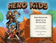 RPG Item: Hero Kids Space Adventure: Secret of the Crystal Cave