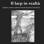 RPG Item: Il LARP in Realtà:  Esperienze e Riflessioni dal Mondo dei Giochi di Ruolo dal Vivo