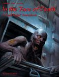 RPG Item: Dead Reign Sourcebook 7: In the Face of Death