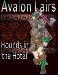 RPG Item: Avalon Lairs: Hounds in the Hotel (5E)