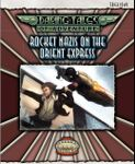 RPG Item: Daring Tales of Adventure 2009 Christmas Special: Rocket Nazis on the Orient Express