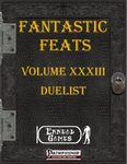 RPG Item: Fantastic Feats Volume 33: Duelist