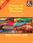 RPG Item: Classic Modules Today B3: Palace of the Silver Princess