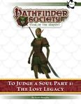 RPG Item: Pathfinder Society Scenario 7-06: To Judge a Soul, Part 1: The Lost Legacy