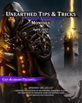 Issue: Unearthed Tips & Tricks: Monthly (Apr 2021)
