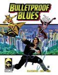 RPG Item: Bulletproof Blues (Second Edition)