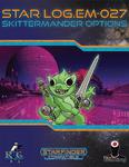 RPG Item: Star Log.EM-027: Skittermander Options