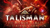 Video Game: Talisman: The Horus Heresy – The Isstvan Campaign