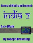 RPG Item: Items of Myth and Legend: India 2
