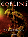 RPG Item: Goblins: A Tribe Called Pitshadow