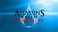 Video Game: Assassin's Creed IV: Black Flag – Freedom Cry