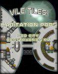 RPG Item: Vile Tiles: Habitation Pods