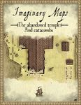 RPG Item: Imaginary Maps: The Abandoned Temple and Catacombs