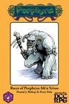 RPG Item: Races of Porphyra: Ith'n Ya'roo