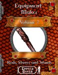 RPG Item: Equipment Maker Volume 7: Rods, Staves and Wands