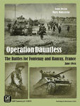 Board Game: Operation Dauntless: The Battles for Fontenay and Rauray, France, June 1944