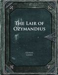 RPG Item: The Lair of Ozymandius