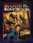 RPG Item: Blood in the Boardroom