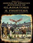 RPG Item: Arena of Khazan Appendix of Gladiators & Fighters