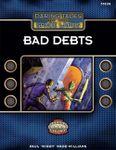 RPG Item: Daring Tales of the Space Lanes 02: Bad Debts