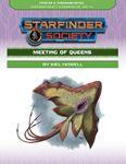 RPG Item: Starfinder Society Season 2-05: Meeting of Queens