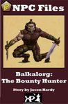 RPG Item: Balkalorg: The Bounty Hunter