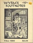 Issue: Wyrms Footnotes (Issue 10 - Fall 1980)