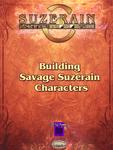 RPG Item: Building Savage Suzerain Characters