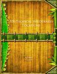 RPG Item: 100 Tropical Wilderness Locations