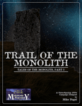 RPG Item: Tales of the Monolith, Part 2: Trail of the Monolith