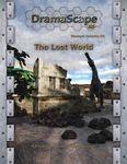 RPG Item: DramaScape Modern Volume 03: The Lost World