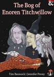 RPG Item: The Bog of Enoren Titchwillow