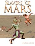 RPG Item: Slavers of Mars