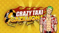 Video Game: Crazy Taxi Gazillionaire